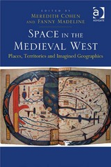 Space in the Medieval West 1st Edition 9781317052005 1317052005