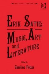 Erik Satie: Music, Art and Literature 1st Edition 9781317141792 1317141792
