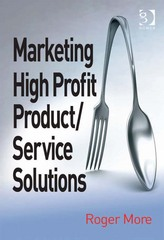 Marketing High Profit Product/Service Solutions 1st Edition 9781317100423 1317100425