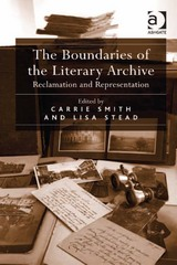 The Boundaries of the Literary Archive 1st Edition 9781317040064 1317040066