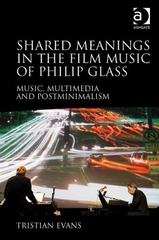 Shared Meanings in the Film Music of Philip Glass 1st Edition 9781409433293 1409433293