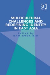 Multicultural Challenges and Redefining Identity in East Asia 1st Edition 9781317093671 1317093674