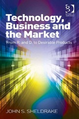 Technology, Business and the Market 1st Edition 9781317046301 1317046307