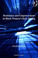 Resistance and Empowerment in Black Women's Hair Styling 1st Edition 9781317065081 1317065085