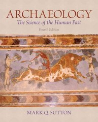 Archaeology: The Science of the Human Past Plus MySearchLab with eText -- Access Card Package 4th edition 9780205895311 020589531X