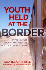 Youth Held at the Border 1st Edition 9780807753897 0807753890