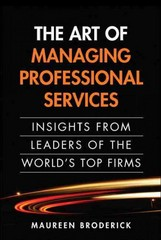 The Art of Managing Professional Services 1st Edition 9780133353822 0133353826