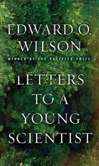 Letters to a Young Scientist 1st Edition 9780871403773 0871403773