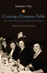 Creating a Common Table in Twentieth-Century Argentina 1st Edition 9781469606903 1469606909
