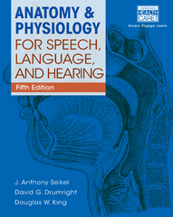 Anatomy & Physiology for Speech, Language, and Hearing (includes Anatesse Software Printed Access Card) 5th Edition 9781285198248 1285198247