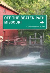 Missouri - Off the Beaten Path® 10th Edition 9780762786497 0762786493