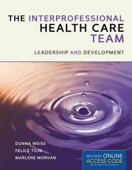 The Interprofessional Health Care Team 1st Edition 9781449673369 1449673368