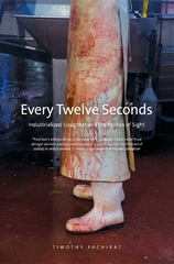 Every Twelve Seconds 1st Edition 9780300192483 0300192487