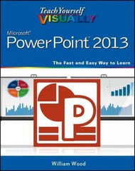 Teach Yourself VISUALLY PowerPoint 2013 1st Edition 9781118647592 1118647599