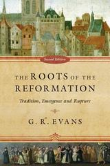 The Roots of the Reformation 2nd Edition 9780830863310 0830863311