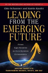 Leading from the Emerging Future 1st Edition 9781605099279 1605099279