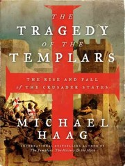 The Tragedy of the Templars 1st Edition 9780062059758 0062059750