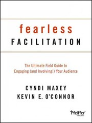 Fearless Facilitation 1st Edition 9781118375815 1118375815