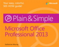 Microsoft Office Professional 2013 Plain & Simple 1st Edition 9780735669321 0735669325