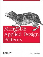 MongoDB Applied Design Patterns 1st Edition 9781449340049 1449340040