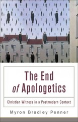 The End of Apologetics 1st Edition 9780801035982 0801035988