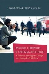 Spiritual Formation in Emerging Adulthood 1st Edition 9780801039560 0801039568