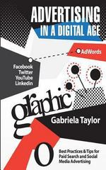 Advertising in a Digital Age 1st Edition 9781480049611 1480049611