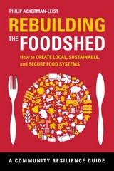 Rebuilding the Foodshed 1st Edition 9781603584234 1603584234