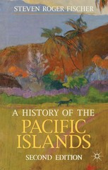 A History of the Pacific Islands 2nd Edition 9780230362697 0230362699