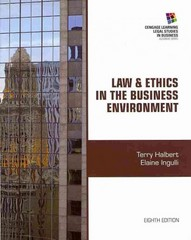Law and Ethics in the Business Environment 8th Edition 9781285428567 1285428560