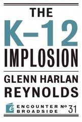 The K-12 Implosion 0 9781594036880 1594036888
