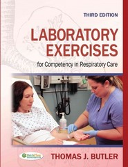Laboratory Exercises for Competency in Respiratory Care 3rd Edition 9780803626799 0803626797