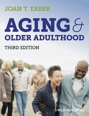 Aging and Older Adulthood 3rd Edition 9781118339978 1118339975
