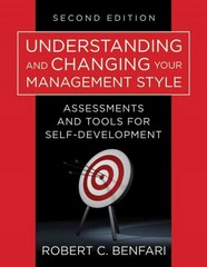 Understanding and Changing Your Management Style 2nd Edition 9781118422076 1118422074
