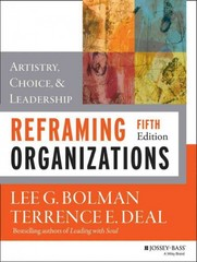 Reframing Organizations 5th Edition 9781118573334 1118573331