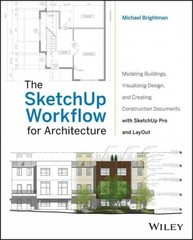 The SketchUp Workflow for Architecture 1st Edition 9781118290149 1118290143