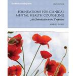 Foundations for Clinical Mental Health Counseling 2nd Edition 9780132930970 0132930978