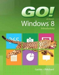 GO! with Windows 8 Introductory 1st edition 9780133080124 0133080129
