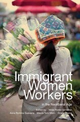 Immigrant Women Workers in the Neoliberal Age 1st Edition 9780252079115 0252079116