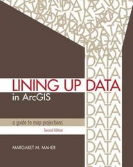 Lining up Data in ArcGIS 2nd Edition 9781589483422 1589483421