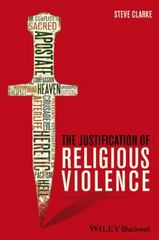 The Justification of Religious Violence 1st Edition 9781118529720 1118529723