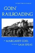 Goin' Railroading 2nd edition 9780870814976 0870814974