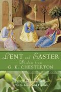Lent and Easter Wisdom from G. K. Chesterton 0 9780764816987 0764816985