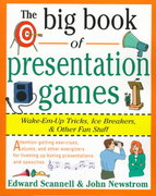 The Big Book of Presentation Games: Wake-Em-Up Tricks, Icebreakers, and Other Fun Stuff 1st edition 9780070465015 0070465010