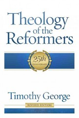 Theology of the Reformers 25th Edition 9780805401950 0805401954