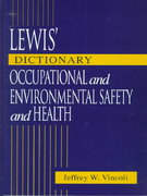 Lewis' Dictionary of Occupational and Environmental Safety and Health 1st edition 9781566703994 1566703999