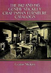 The 1912 and 1915 Gustav Stickley Craftsman Furniture Catalogs 0 9780486266763 0486266761