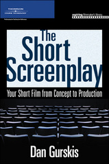 The Short Screenplay 1st Edition 9781598633382 1598633384