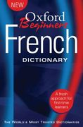 Oxford Beginner's French Dictionary 1st edition 9780199298587 0199298580