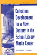 Collection Development for a New Century in the School Library Media Center 0 9780313312953 0313312958